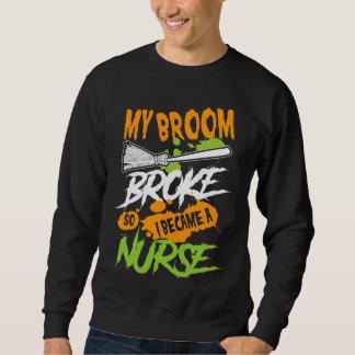 My Broom Broke So I Became a Nurse Sweatshirt