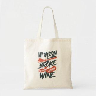 My Broom Broke So Now I Drink Wine