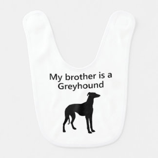 My Brother Is A Greyhound Baby Bibs