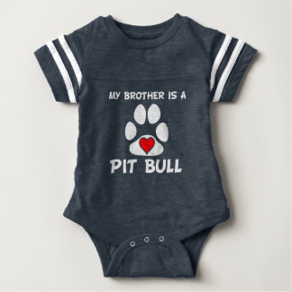 My Brother Is A Pit Bull Baby Bodysuit