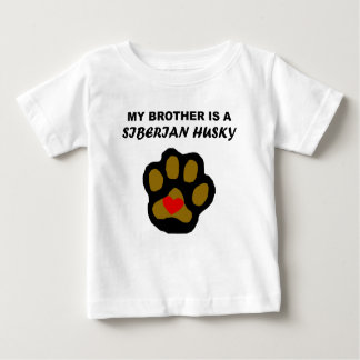 My Brother Is A Siberian Husky Baby T-Shirt