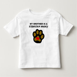 My Brother Is A Siberian Husky Toddler T-Shirt