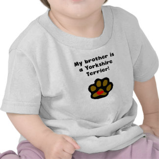 My Brother Is A Yorkshire Terrier T-shirts