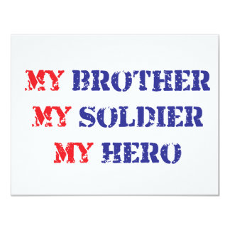 """My brother, my soldier, my hero 4.25"""" x 5.5"""" invitation card"""
