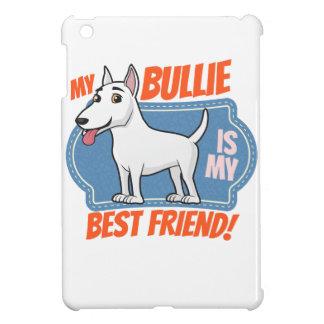 My Bull Terrier is my best friend iPad Mini Cover