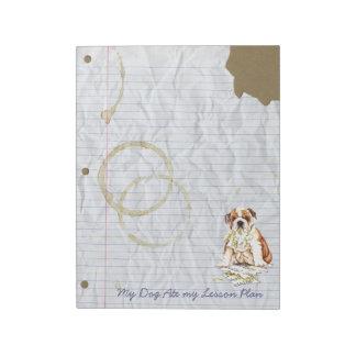 My Bulldog Ate My Lesson Plan Notepad