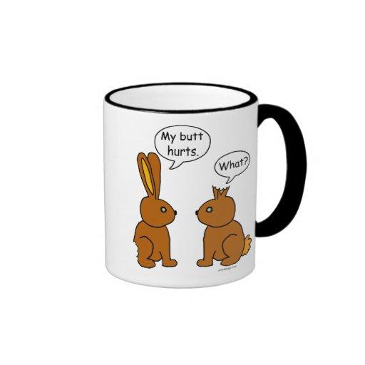 My Butt Hurts! - What? Mug