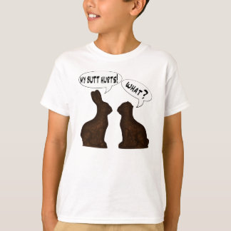 My Butt Hurts! What? T Shirts