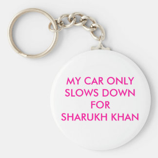 MY CAR ONLY SLOWS DOWN FOR SHARUKH KHAN KEY RING
