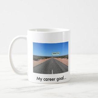 My career goal... Nobel prize            ... Basic White Mug