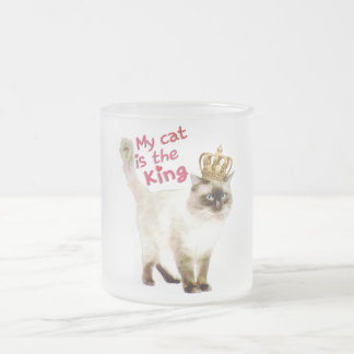 My cat is the King Frosted Glass Coffee Mug