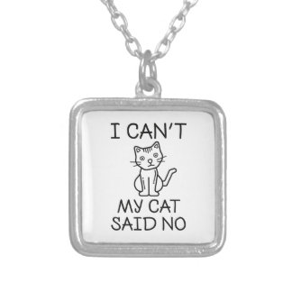 My Cat Said No Silver Plated Necklace
