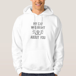 My Cat Was Right Hoodie
