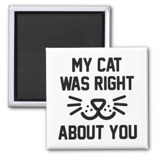 My Cat Was Right Magnet