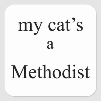 My Cat's a Methodist Square Sticker