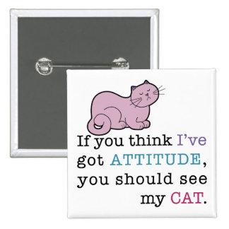My Cat's Attitude Funny Cat 15 Cm Square Badge