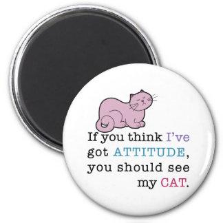 My Cat's Attitude Funny Cat 6 Cm Round Magnet