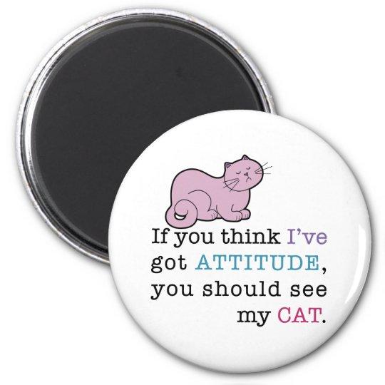 My Cat's Attitude Funny Cat Magnet