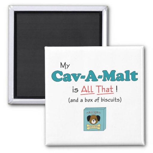 My Cav-A-Malt is All That! Magnets