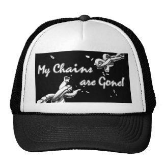 My Chains Are Gone Hat