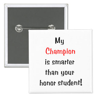 My Champion is Smarter Pinback Button