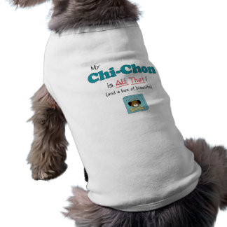 My Chi-Chon is All That! Doggie Tshirt