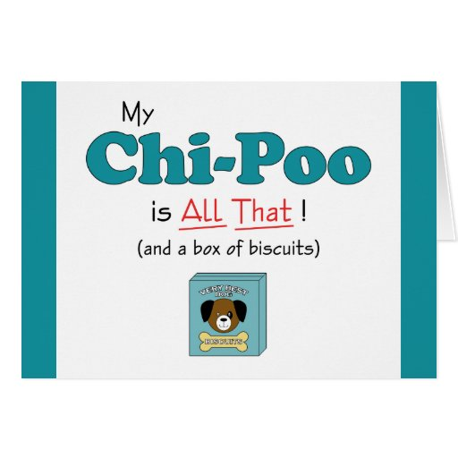 My Chi-Poo is All That! Card