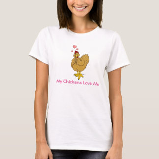 My Chickens Love Me - Buff Hen T-Shirt
