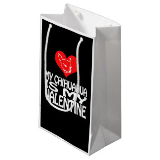 My Chihuahua is My Valentine Small Gift Bag