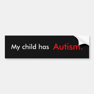 My Child Has Autism Car Bumper Sticker