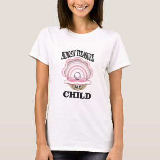 my child hidden treasure T-Shirt