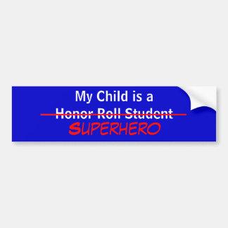 My Child is a Super Hero Car Bumper Sticker