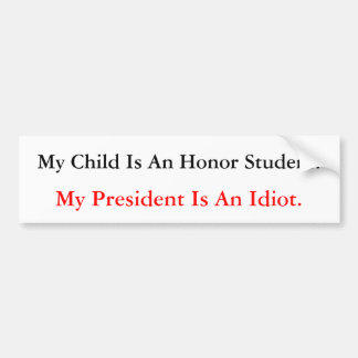 My Child Vs My President Car Bumper Sticker
