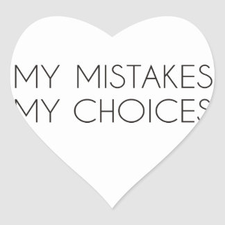 My choices my mistakes heart sticker