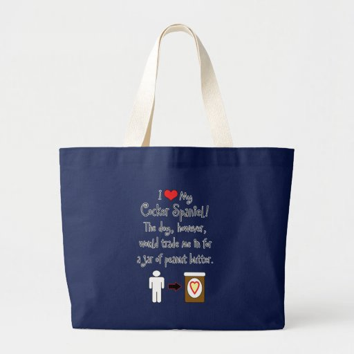 My Cocker Spaniel Loves Peanut Butter Tote Bags