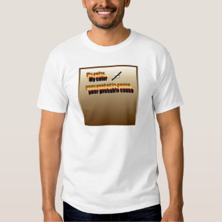 My color does not equal your probable cause t shirt