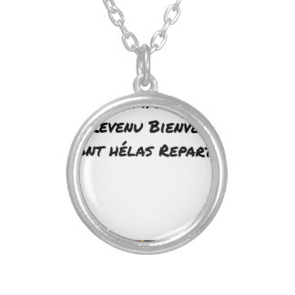 MY COMPLEMENTS OF WELCOME INCOME ARE ALAS SILVER PLATED NECKLACE