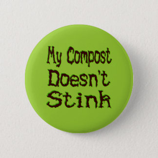 My Compost Doesn't Stink Funny Gardener 6 Cm Round Badge