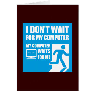 My computer waits for me card