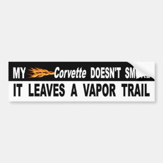 My Corvette Doesn't Smoke It Leaves A Vapor Trail Bumper Sticker