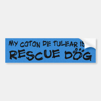 My Coton de Tulear is a Rescue Dog Bumper Sticker