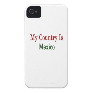 My Country Is Mexico Case-Mate iPhone 4 Cases