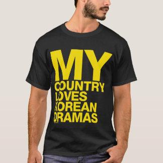 MY COUNTRY LOVES KOREAN DRAMAS T-Shirt