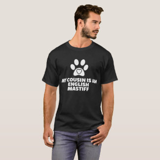 My Cousin is a English Mastiff Dog Paw Print Heart T-Shirt