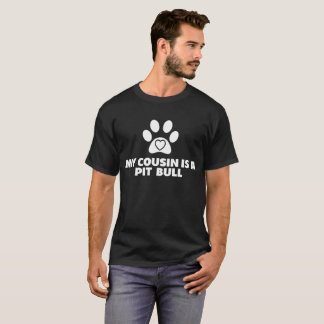 My Cousin is a Pit Bull Dog Paw Heart T-Shirt