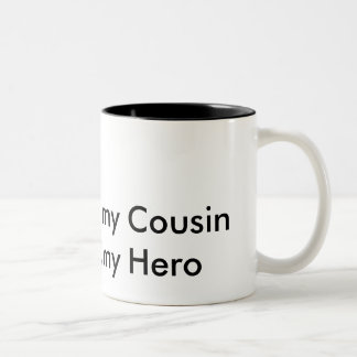 my Cousin my Hero Two-Tone Coffee Mug