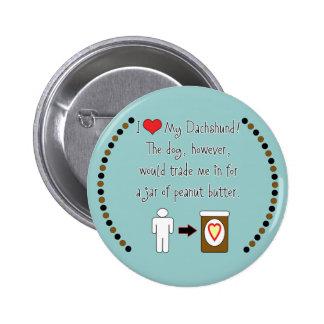 My Dachshund Loves Peanut Butter Button