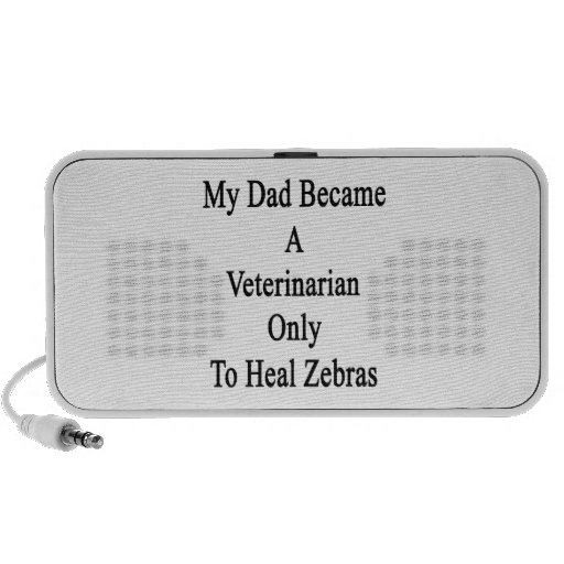 My Dad Became A Veterinarian Only To Heal Zebras Speakers