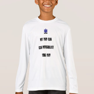 My Dad Can Defibrilliate your Dad T-Shirt