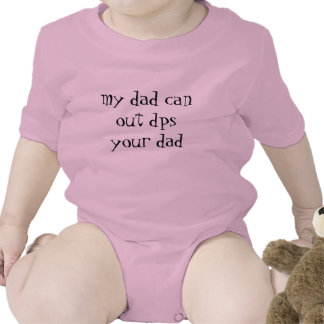 my dad can out dps your dad bodysuit